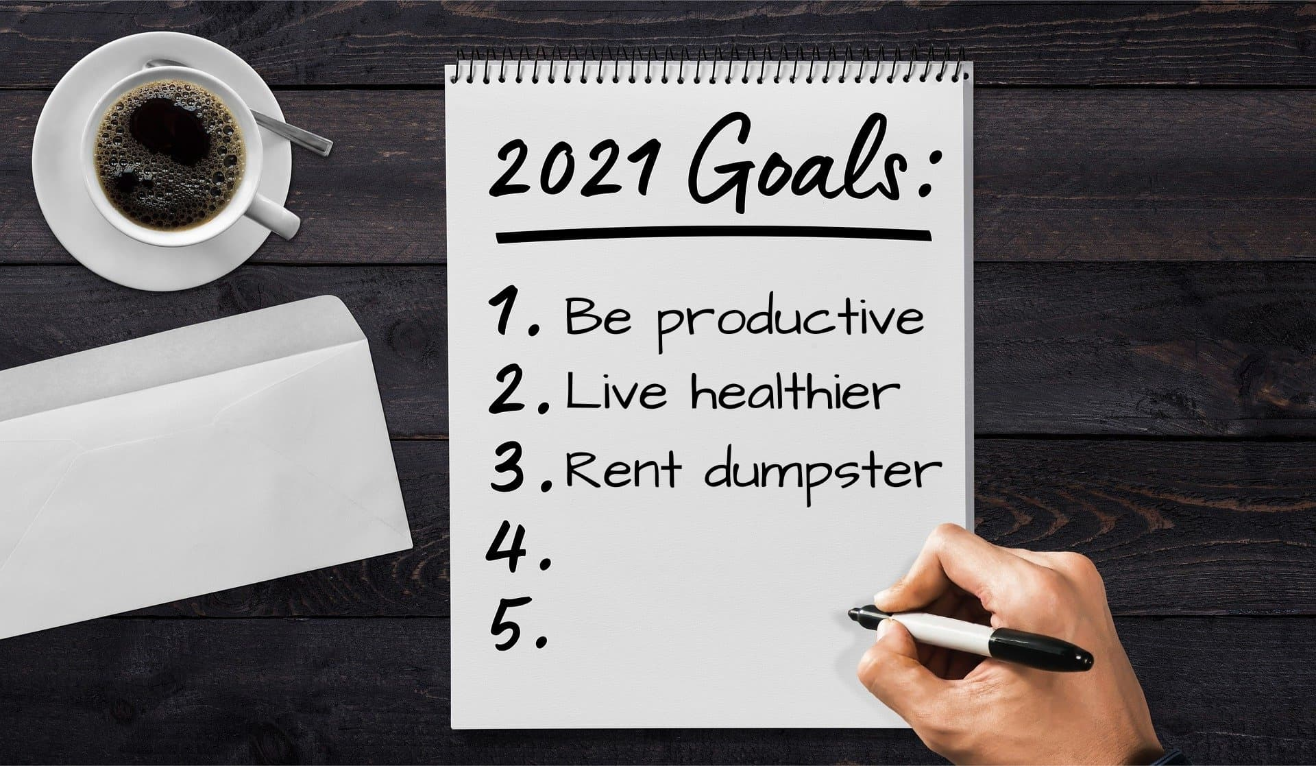 Dumpster rental as a new years goal